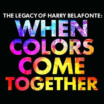 When Colors Come Together – The Legacy of Harry Belafonte